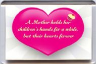 A Mother holds her Children's Hands for a while but their Hearts Forever MAGNET